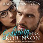Seducing Mrs. Robinson, Rachel Van Dyken