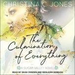 The Culmination of Everything, Christina C. Jones