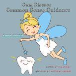 Gum Disease Common Sense Guidance, Tim Storey