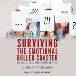 Surviving the Emotional Roller Coaster DBT Skills to Help Teens Manage Emotions, MSW Van Dijk