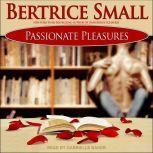 Passionate Pleasures, Bertrice Small