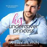 His Undercover Princess, Avery Flynn