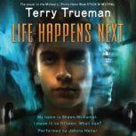 Life Happens Next, Terry Trueman