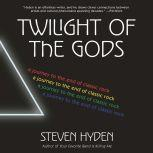 Twilight of the Gods A Journey to the End of Classic Rock, Steven Hyden