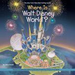 Where is Walt Disney World?, Joan Holub