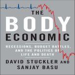 The Body Economic Why Austerity Kills, David Stuckler