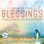 What If Your Blessings Come Through Raindrops? A 30 Day Devotional, Laura Story