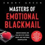 Masters of Emotional Blackmail, Emory Green