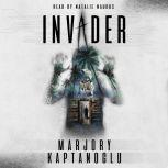 Invader, Marjory Kaptanoglu