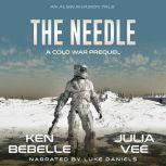 Needle, The: An Alien Invasion Tale A Cold War Prequel Novella, Julia Vee