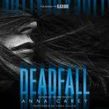 Deadfall, Anna Carey
