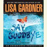 Say Goodbye, Lisa Gardner