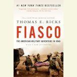 Fiasco The American Military Adventure in Iraq, Thomas E. Ricks