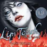 Lips Touch: Three Times, Laini Taylor