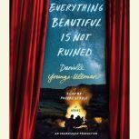 Everything Beautiful is Not Ruined, Danielle Younge-Ullman