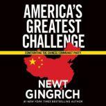 Trump vs. China Confronting the Chinese Communist Party, Newt Gingrich