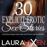 30 Explicit Erotic Sex Stories Coming Out, Bisexual, Gangbang, Threesome, Cuckold, Lesbian First Time Sex, Medical Sex and Much More, Laura Vixen