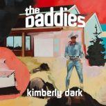 The Daddies, Kimberly Dark