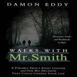 Walks with Mr. Smith, Damon Eddy