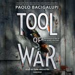 Tool of War, Paolo Bacigalupi