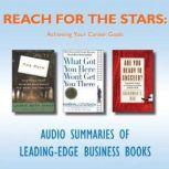 Reach for the Stars Achieving Your Career Goals, Various Authors