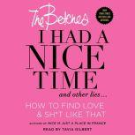 I Had a Nice Time And Other Lies... How to find love & sh*t like that, The Betches
