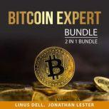 Bitcoin Expert Bundle, 2 in 1 Bundle Understanding Bitcoin and Bitcoin Investing Guide, Linus Dell