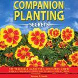 Companion Planting Secrets, Edward R. Smith