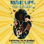 Rise Up! How You Can Join the Fight Against White Supremacy, Crystal M. Fleming
