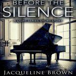 Before the Silence A Light Series Short Story, Jacqueline Brown