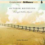 October Mourning A Song for Matthew Shepard, Leslea Newman