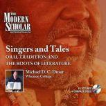 Singers and Tales Oral Tradition and the Roots of Literature, Michael Drout