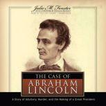 The Case of Abraham Lincoln, Julie M. Fenster with a foreword by Douglas Brinkley
