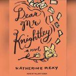 Dear Mr. Knightley, Katherine Reay