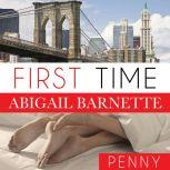 First Time Penny's Story, Abigail Barnette