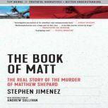 The Book of Matt The Real Story of the Murder of Matthew Shepard, Stephen Jimenez