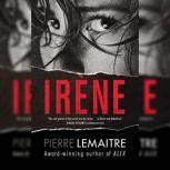 Irene The Commandant Camille Verhoeven Trilogy, Pierre Lemaitre