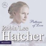 Patterns of Love, Robin Lee Hatcher