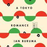 A Tokyo Romance A Memoir, Ian Buruma
