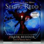 The Looking Glass Wars: Seeing Redd, Frank Beddor