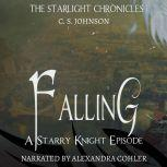Falling: A Starry Knight Episode of the Starlight Chronicles An Epic Fantasy Adventure Series