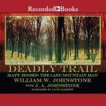 Matt Jensen, The Last Mountain Man Deadly Trail, William W. Johnstone