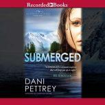 Submerged, Dani Pettrey