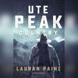 Ute Peak Country, Lauran Paine