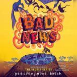 Bad News, Pseudonymous Bosch