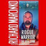 The Rogue Warrior Real Team, Richard Marcinko