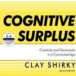 Cognitive Surplus Creativity and Generosity in a Connected Age, Clay Shirky