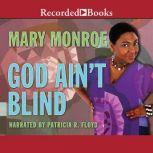 God Ain't Blind, Mary B. Monroe