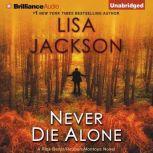 Never Die Alone, Lisa Jackson