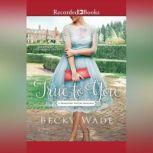 True to You, Becky Wade